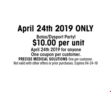 $10.00 per unit April 24th 2019 ONLY. PRECISE MEDICAL SOLUTIONS One per customer. Not valid with other offers or prior purchases. Expires 04-24-19