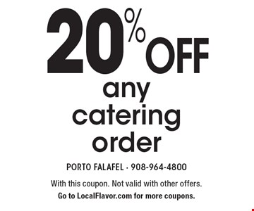 20% off any catering order. With this coupon. Not valid with other offers. Go to LocalFlavor.com for more coupons.