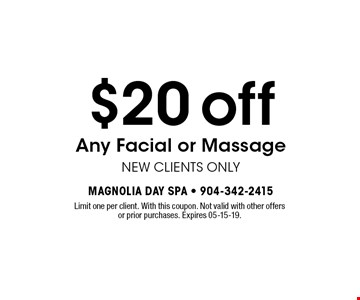 $20 off Any Facial or MassageNEW CLIENTS ONLY. Limit one per client. With this coupon. Not valid with other offers or prior purchases. Expires 05-15-19.