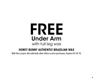 FREE Under Arm with full leg wax. With this coupon. Not valid with other offers or prior purchases. Expires 05-18-19.