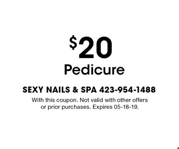 $20 Pedicure. With this coupon. Not valid with other offers or prior purchases. Expires 05-18-19.