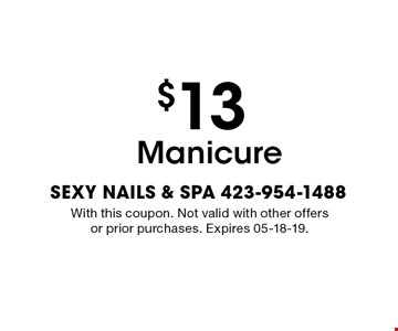$13 Manicure. With this coupon. Not valid with other offers or prior purchases. Expires 05-18-19.