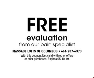 FREE evaluation from our pain specialist. With this coupon. Not valid with other offers or prior purchases. Expires 05-10-19.