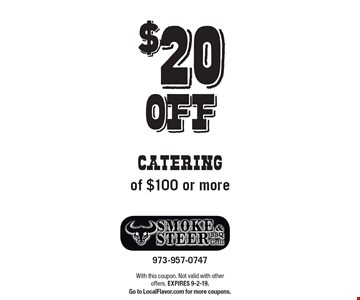 $20 OFF CATERING of $100 or more. With this coupon. Not valid with other  offers. Expires 9-2-19. Go to LocalFlavor.com for more coupons.