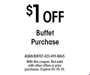 $1 OFF BuffetPurchase. With this coupon. Not valid with other offers or prior purchases. Expires 05-18-19.