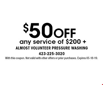 $50 OFF any service of $200 + . With this coupon. Not valid with other offers or prior purchases. Expires 05-18-19.