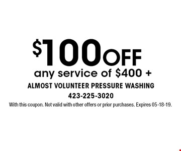 $100 OFF any service of $400 + . With this coupon. Not valid with other offers or prior purchases. Expires 05-18-19.