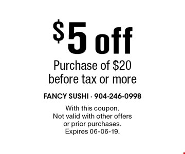 $5 off Purchase of $20 before tax or more. With this coupon. Not valid with other offers or prior purchases. Expires 06-06-19.