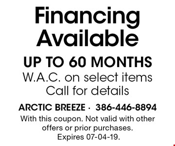 Financing Available up to 60 Months W.A.C. on select itemsCall for details. With this coupon. Not valid with other offers or prior purchases. Expires 07-04-19.