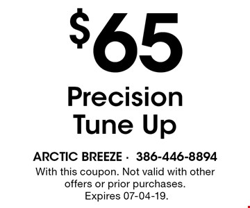 $65 Precision Tune Up. With this coupon. Not valid with other offers or prior purchases. Expires 07-04-19.