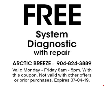 Free System Diagnosticwith repair. Valid Monday - Friday 8am - 5pm. With this coupon. Not valid with other offers or prior purchases. Expires 07-04-19.