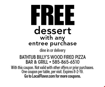 FREE dessert with any entree purchase dine in or delivery. With this coupon. Not valid with other offers or prior purchases. One coupon per table, per visit. Expires 8-2-19. Go to LocalFlavor.com for more coupons.