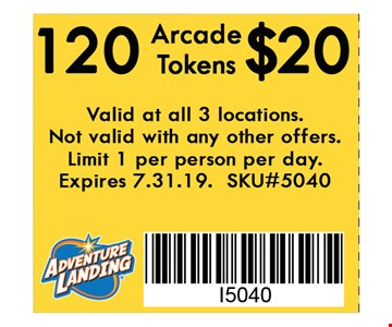 120 Arcade Tokens $20. Valid at all 3 locations. Not valid with any other offers. Limit 1 per person per day. Expires 07-31-19. SKU#5040.