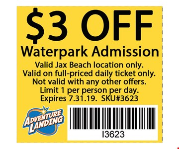 $3 OFF Waterpark Admission. Valid at Jax Beach location only.Not valid with any other offers. Valid 07-31-19 only. SKU#8745