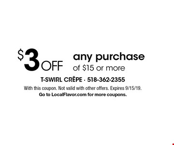 $3 off any purchase of $15 or more. With this coupon. Not valid with other offers. Expires 9/15/19. Go to LocalFlavor.com for more coupons.