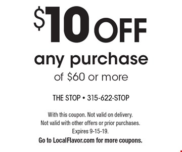$10 off any purchase of $60 or more. With this coupon. Not valid on delivery. Not valid with other offers or prior purchases. Expires 9-15-19. Go to LocalFlavor.com for more coupons.