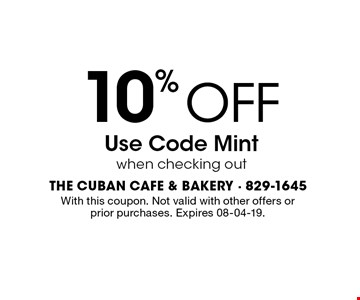 10% OFF Use Code Mintwhen checking out. With this coupon. Not valid with other offers or prior purchases. Expires 08-04-19.