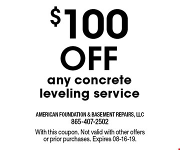 $100 Off any concrete leveling service. With this coupon. Not valid with other offers or prior purchases. Expires 08-16-19.