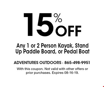 15% Off Any 1 or 2 Person Kayak, Stand Up Paddle Board, or Pedal Boat. With this coupon. Not valid with other offers or prior purchases. Expires 08-16-19.