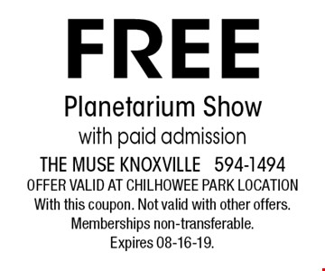 FREE Planetarium Showwith paid admission. The muse knoxville 594-1494offer valid at chilhowee park locationWith this coupon. Not valid with other offers. Memberships non-transferable. Expires 08-16-19.