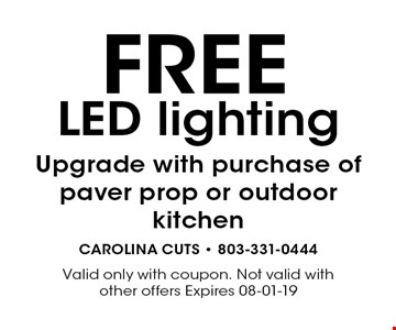 FREELED lightingUpgrade with purchase of paver prop or outdoor kitchen . Valid only with coupon. Not valid with other offers Expires 08-01-19