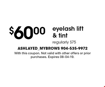 $60.00 eyelash lift& tintregularly $75 . With this coupon. Not valid with other offers or prior purchases. Expires 08-04-19.