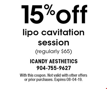15%off lipo cavitation session(regularly $65). With this coupon. Not valid with other offers or prior purchases. Expires 08-04-19.
