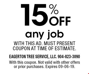 15% Off any jobWith this ad. MUST PRESENT COUPON AT TIME OF ESTIMATE.. With this coupon. Not valid with other offers or prior purchases. Expires 09-06-19.