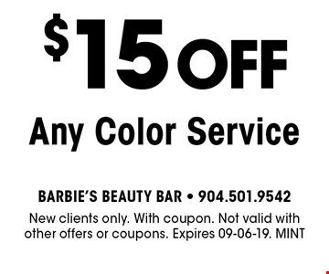$15 Off Any Color Service. New clients only. With coupon. Not valid with other offers or coupons. Expires 09-06-19. MINT