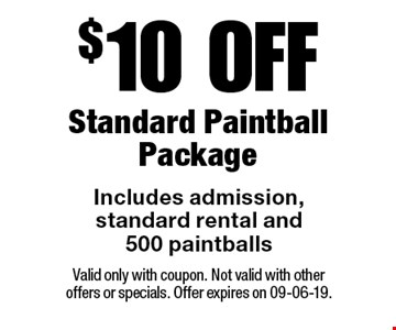 $10 OFFStandard PaintballPackage Includes admission,standard rental and500 paintballs. Valid only with coupon. Not valid with other offers or specials. Offer expires on 09-06-19.