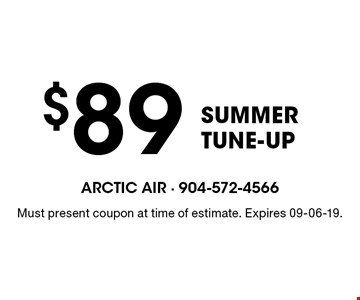 $89 SummerTUNE-UP. Must present coupon at time of estimate. Expires 09-06-19.