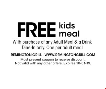 FREE kids meal. Must present coupon to receive discount. Not valid with any other offers. Expires 10-01-19.