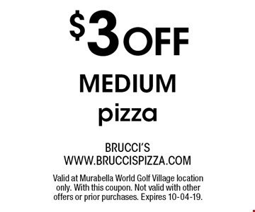 $3 OFF mediumpizza. Valid at Murabella World Golf Village location only. With this coupon. Not valid with other offers or prior purchases. Expires 10-04-19.