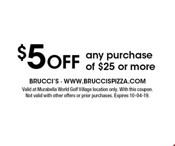 $5 Off any purchase of $25 or more. Valid at Murabella World Golf Village location only. With this coupon.Not valid with other offers or prior purchases. Expires 10-04-19.