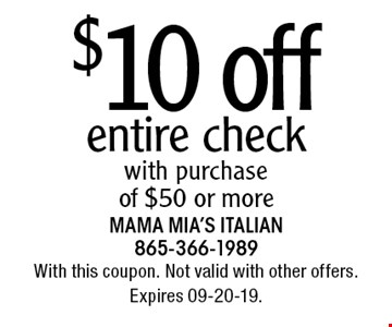 $10 off entire checkwith purchase of $50 or more. With this coupon. Not valid with other offers. Expires 09-20-19.