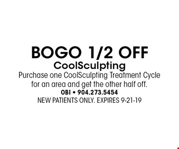 BOGO 1/2 OFF CoolSculpting Purchase one CoolSculpting Treatment Cycle for an area and get the other half off. . NEW PATIENTS ONLY. EXPIRES 9-21-19