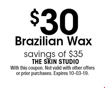 $30 Brazilian Waxsavings of $35 . With this coupon. Not valid with other offers or prior purchases. Expires 10-03-19.