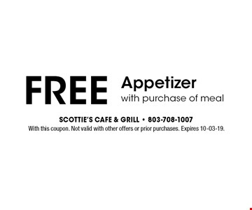 FREE Appetizerwith purchase of meal . With this coupon. Not valid with other offers or prior purchases. Expires 10-03-19.