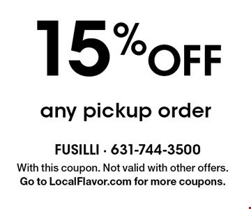 15% off any pickup order. With this coupon. Not valid with other offers. Go to LocalFlavor.com for more coupons.