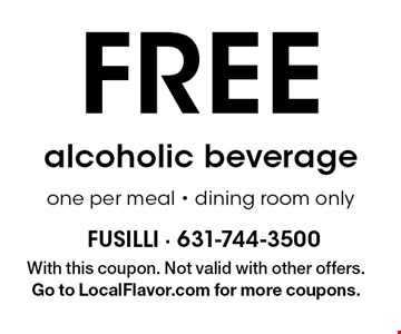 Free alcoholic beverage one per meal - dining room only. With this coupon. Not valid with other offers. Go to LocalFlavor.com for more coupons.