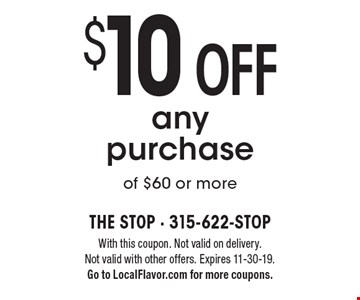 $10 off any purchase of $60 or more. With this coupon. Not valid on delivery. Not valid with other offers. Expires 11-30-19. Go to LocalFlavor.com for more coupons.