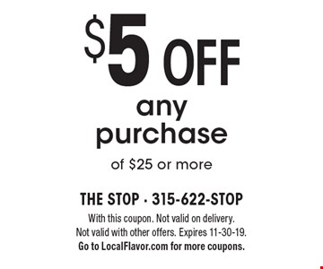 $5 off any purchase of $25 or more. With this coupon. Not valid on delivery. Not valid with other offers. Expires 11-30-19. Go to LocalFlavor.com for more coupons.