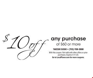 $10 off any purchase of $60 or more. With this coupon. Not valid with other offers or prior purchases. Expires 4-11-20. Go to LocalFlavor.com for more coupons.