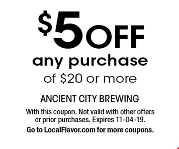 $5 OFF any purchase of $20 or more. With this coupon. Not valid with other offers or prior purchases. Expires 11-04-19.Go to LocalFlavor.com for more coupons.