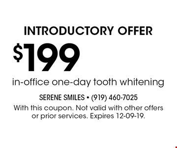 $199 in-office one-day tooth whitening. With this coupon. Not valid with other offers or prior services. Expires 12-09-19.