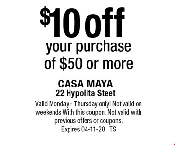 $10 off your purchase of $50 or more.