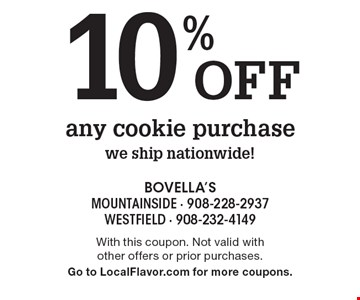 10% off any cookie purchase. We ship nationwide! With this coupon. Not valid with other offers or prior purchases. Go to LocalFlavor.com for more coupons.