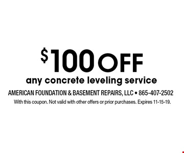 $100Offany concrete leveling service. With this coupon. Not valid with other offers or prior purchases. Expires 11-15-19.