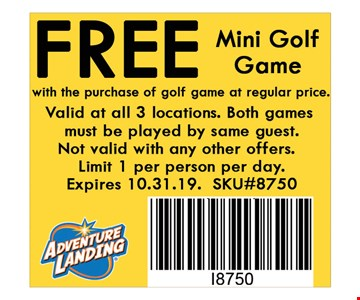 Free Mini Golf Gamewith the purchase of golf game at reg. price. Valid at all 3 locations. Not valid with any other offers. Limit 1 per person per day. Expires 10-31-19. SKU#8750.