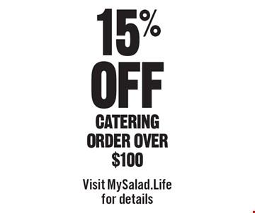 15% off catering order over $100. Visit MySalad.Life for details